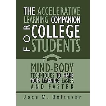 The Accelerative Learning Companion for College Students - Mind-Body T