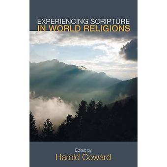 Experiencing Scripture in World Religions by Professor Harold Coward