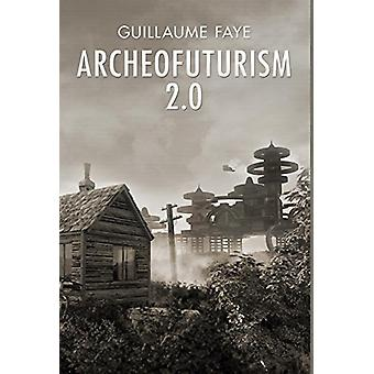 Archeofuturism 2.0 by Guillaume Faye - 9781910524930 Book