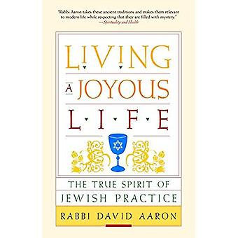 Living a Joyous Life: The True Spirit of Jewish Practice