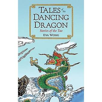 Tales of the Dancing Dragon - Stories of the Tao by Eva Wong - 9781590