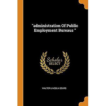 Administration of Public Employment Bureaus