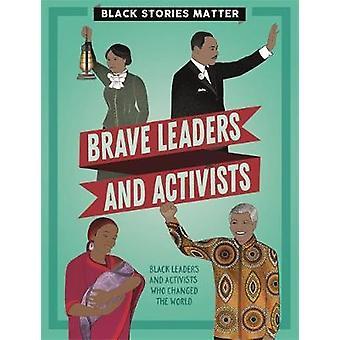 Mutige Führer und Aktivisten Schwarze Geschichten wichtig