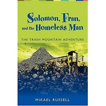 Solomon, Fran, and the Homeless Man: The Trash Mountain Adventure