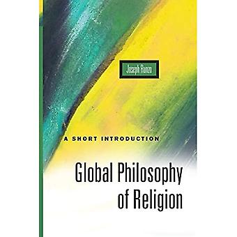 Global Philosophy of Religion: A Short Introduction (Oneworld Short Guides)