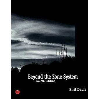 Beyond the Zone System by Phil Davis