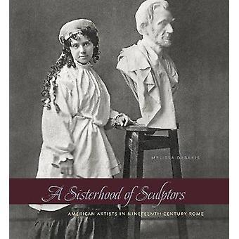 Une «sororité» des sculpteurs - American Artists in Nineteenth-Century Rom