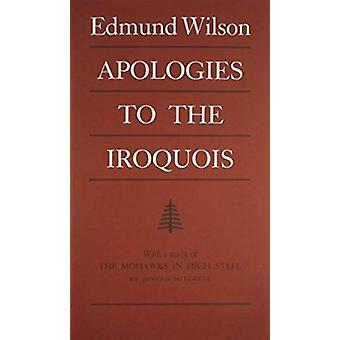 Apologies to the Iroquois (New edition) by Edmund Wilson - William N.