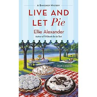 Live and Let Pie by Live and Let Pie - 9781250159397 Book