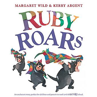 Ruby Roars by Margaret Wild - Kerry Argent - 9781741757521 Book