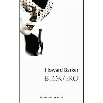 Blok/Eko von Howard Barker - 9781849431101 Buch