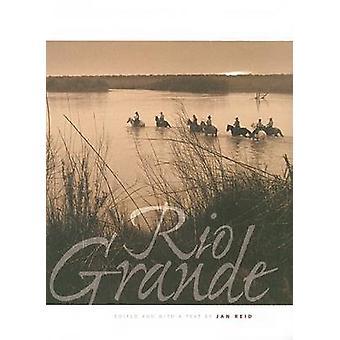 Rio Grande Jan Reid - 9780292706019 kirja