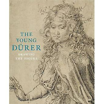 The Young Durer - Drawing the Figure by Stephanie Buck - 9781907372513