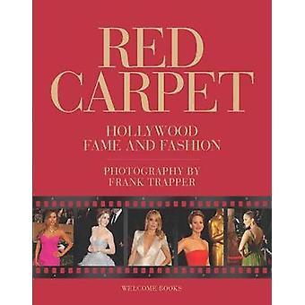 Alfombra roja - la fama de Hollywood y la moda por Frank Trapper - 97815996214