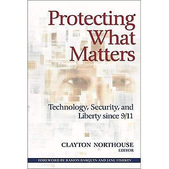 Skydda det som är viktigt: Teknik, säkerhet och frihet sedan 9/11