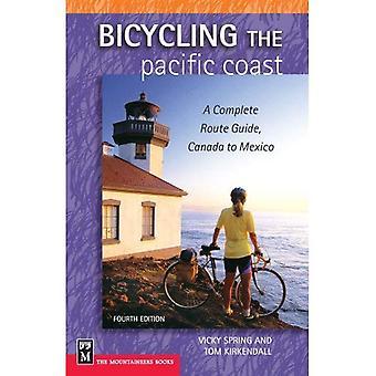 Bicycling Stillahavskusten: en komplett rutt Guide, Kanada till Mexiko