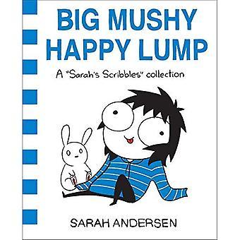 Großen matschig glücklich Klumpen: Eine Sarah Scribbles Sammlung