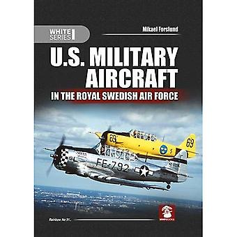 U.S. Military Aircraft in the Royal Swedish Air Force (White Series)