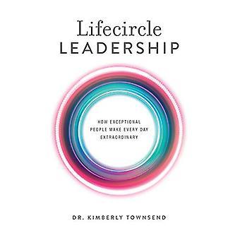 Lifecircle johtajuus: Miten poikkeuksellisia ihmisiä tehdä päivittäin ylimääräinen