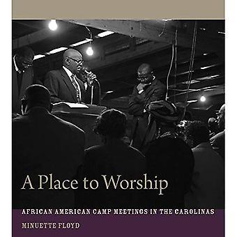 En plats att dyrka: African American Camp möten i Carolinas