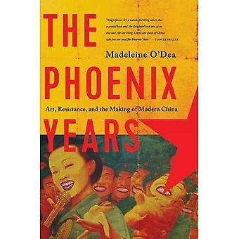 De Phoenix-jaar - Art, weerstand en het maken van moderne China