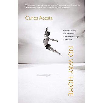 Neen Way Home: Een Dancer's reis van de straten van Havana naar de fasen van de wereld