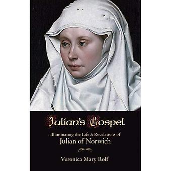 Julians evangeliet: lysande liv och avslöjanden av Julian av Norwich