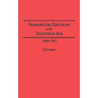 Presidential Elections in the Television Age 19601992 by Dover & E. D.