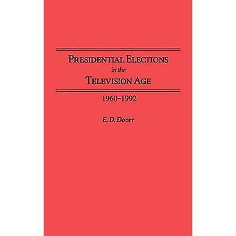 Presidentsverkiezingen in het tijdperk van televisie 19601992 door Dover & E. D.