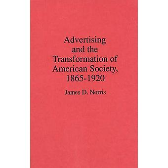 Publicidade e a transformação da sociedade americana 18651920 por Norris e James D.