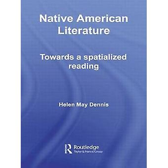 Native American Literature Towards a Spatialized Reading by Dennis & Helen May