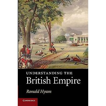 Understanding the British Empire by Ronald Hyam