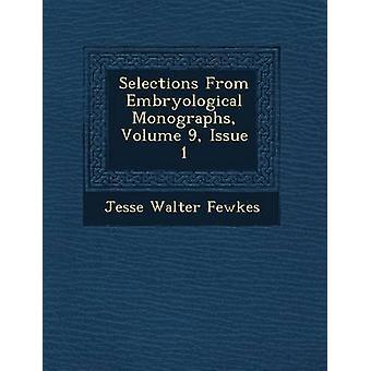 Selecties uit de embryologische monografieën Volume 9 kwestie 1 door Fewkes & Jesse Walter