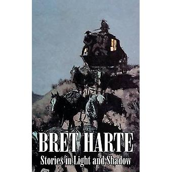 Stories in Light and Shadow by Bret Harte Fiction Westerns Historical by Harte & Bret