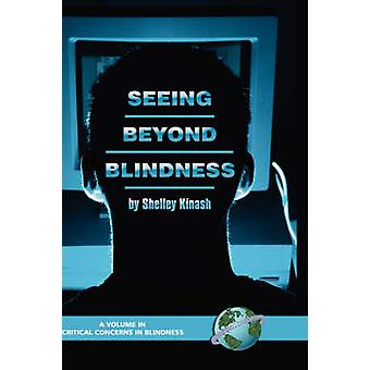 Seeing Beyond Blindness by Kinash & Shelley
