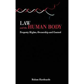 Law and the Human Body by Hardcastle & Rohan