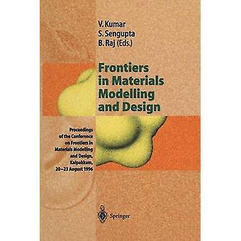 Fronteras en materiales de modelado y diseño de procedimientos de la Conferencia sobre las fronteras en materiales de modelado y diseño de Kalpakkam 2023 Agosto 1996 por Kumar y Vijay
