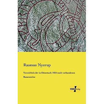 Tverrføytens der i Dnemark 1824 noch vorhandenen Runensteine av Nyerup & Rasmus