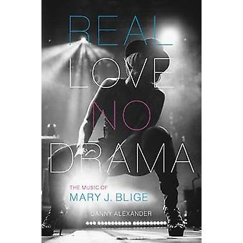Real Love - No Drama - The Music of Mary J. Blige by Danny Alexander -