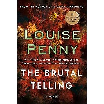 The Brutal Telling - A Chief Inspector Gamache Novel by Louise Penny -