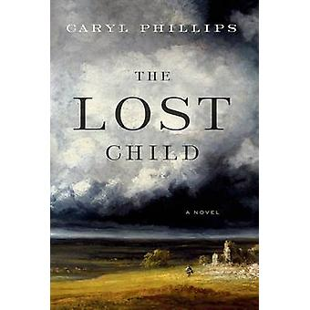 The Lost Child by Caryl Phillips - 9780374191375 Book