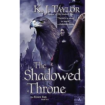 The Shadowed Throne by K J Taylor - 9780425258248 Book