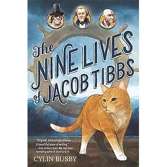 The Nine Lives of Jacob Tibbs by Cylin Busby - Gerald Kelly - Gerald