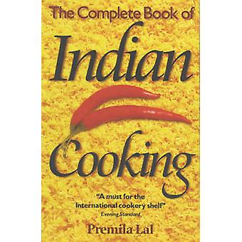 The Complete Book of Indian Cooking (2nd Revised edition) by Premila