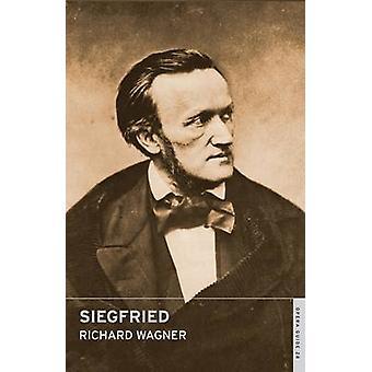 Siegfried by Richard Wagner - John Nicholas - Andrew Porter - 9780714