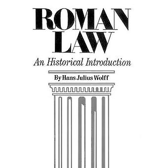 Roman Law - An Historical Introduction by Hans Julius Wolff - 97808061