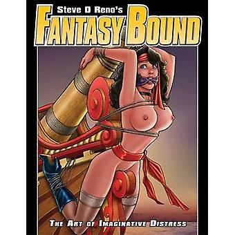 Fantasy Bound - Volume 1 - The Art of Imaginative Distress by Steve O