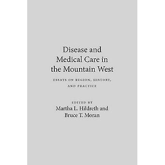Sjukdom och sjukvård i Mountain West-Essays on region-hans