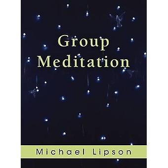 Group Meditation by Michael Lipson - 9780880107303 Book