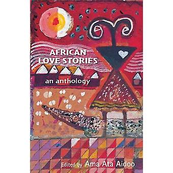 African Love Stories - An Anthology by Ama Ata Aidoo - 9780954702366 B
